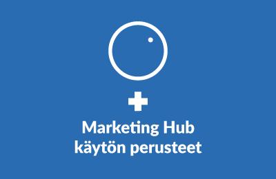 MarketingHub-käytön-perusteet